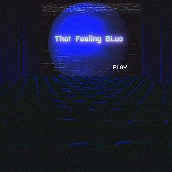 That Feeling Blue