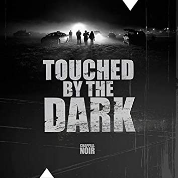 Touched By The Dark