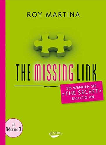 """The Missing Link: So wenden Sie \""""The Secret\"""" richtig an"""