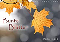 Bunte Blaetter (Wandkalender 2022 DIN A4 quer): Farbenfroher Streifzug durch die Jahreszeiten (Monatskalender, 14 Seiten )