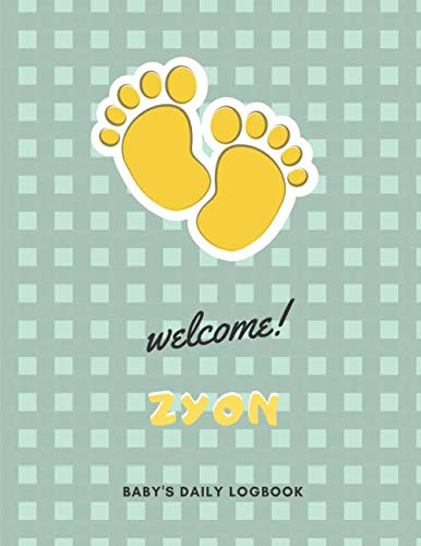 Welcome Zyon: Baby's Daily LogBook With Customized name (Zyon), Immunizations, Breastfeeding Tracker Journal, health Log Book for newborns, Sleeping, ... Notebook, 8.5 x 11 in, 120 pages, Matte Cover