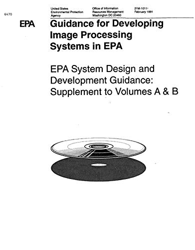 Guidance for Developing Image Processing Systems in EPA : EPA System Design and Development Guidance : Supplement to Volumes A & B (English Edition)
