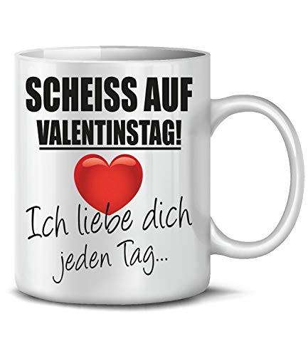 Scheiss auf Valentinstag Ich liebe dich jeden Tasse Becher Kaffeebecher kaffeetasse Pärchen Partner Geburtstags Hochzeitstag Jahrestag Paare Freund Freundin Geschenk für Sie Ihn Frau Mann Ehe deko