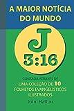 A Maior Notícia do Mundo: Uma Coleção de 10 Folhetos Evangelísticos Ilustrados