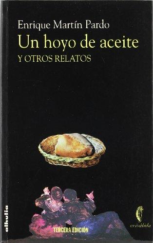 UN HOYO DE ACEITE Y OTROS RELATOS (Crisalida)