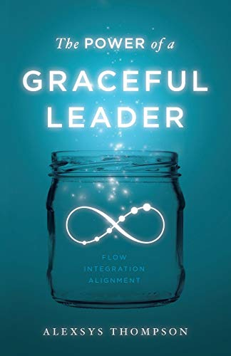 Compare Textbook Prices for The Power of a Graceful Leader  ISBN 9781544504988 by Thompson, Alexsys