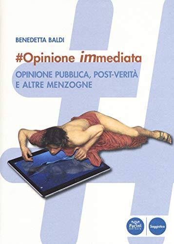 #opinione immediata. Opinione pubblica, post-verità e altre menzogne
