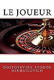 Le Joueur - CreateSpace Independent Publishing Platform - 17/03/2017