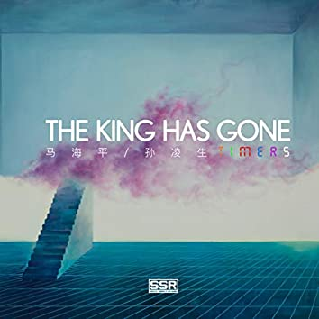 The King has gone