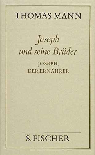 Joseph und seine Brüder IV (Thomas Mann, Gesammelte Werke in Einzelbänden. Frankfurter Ausgabe)
