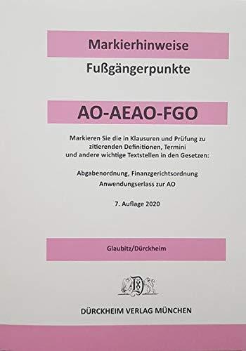 ABGABENORDNUNG & FGO Dürckheim-Markierhinweise/Fußgängerpunkte für das Steuerberaterexamen Nr. 2689 (2020): Dürckheim'sche Markierhinweise: ... den Abgabenordnung (AO), dem AEAO und der FGO