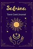 Sabrina Tarot Card Journal: Personalized Three Card Spread Daily Diary Recording & Interpreting Readings - 107 Page Fill In - 6x9 Notebook Matte Finish