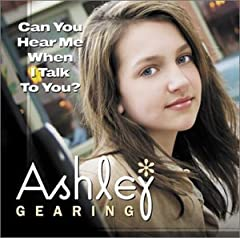 Can You Hear Me When I Talk to You / I'm the Girl by Ashley Gearing