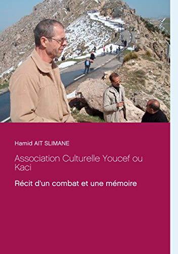Association Culturelle Youcef ou Kaci: Récit d'un combat et une mémoire