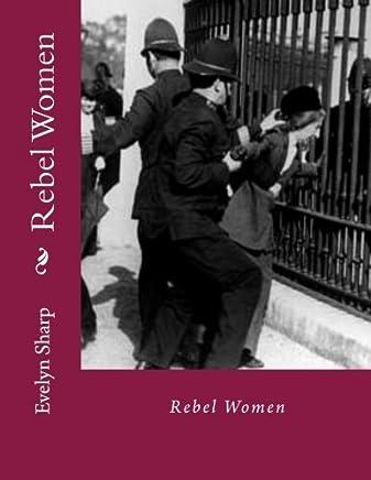 Rebel Women by Evelyn Sharp (2013-02-20)