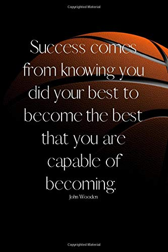Basketball Journal - Basketball Coaching Gift - Thank You Retirement - John Wooden Inspirational Quote - Coaching Notebook: Basketball Coaching Gift - ... Coaches Gift - Lined 6