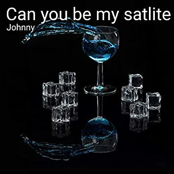 Can You Be My Satlite