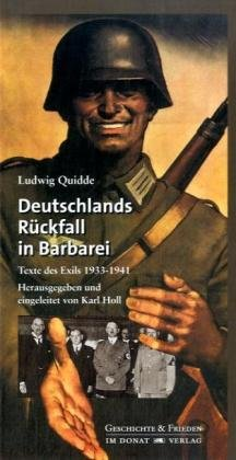 Deutschlands Rückfall in Barbarei: Texte des Exils 1933-1941 (Schriftenreihe Geschichte & Frieden)