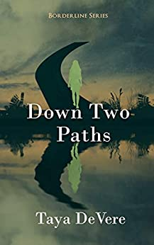 Down Two Paths: A Gripping Narrative Biography (Borderline Book 2) by [Taya DeVere, Becky Stephens]