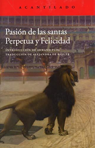 Pasion De Las Santas Perpetua Y Felicidad (Cuadernos del Acantilado)