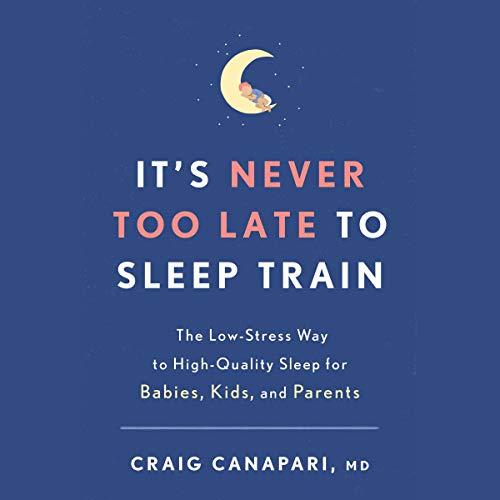 Page de couverture de It's Never Too Late to Sleep Train