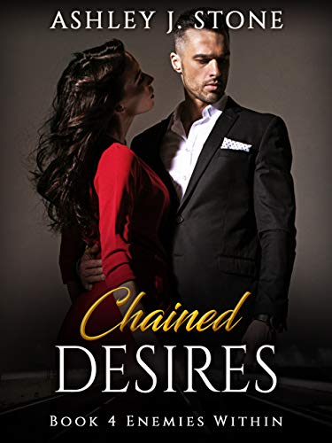 CHAINED DESIRES, Book 4: Enemies Within (English Edition)