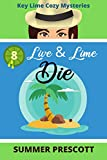 Live and Lime Die (Key Lime Cozy Mysteries Book 8)