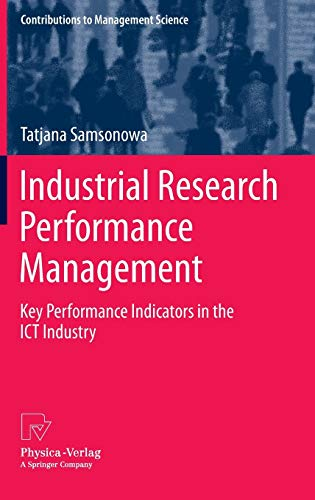Industrial Research Performance Management: Key Performance Indicators in the ICT Industry (Contributions to Management Science)