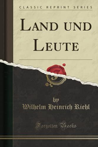 Land und Leute (Classic Reprint)