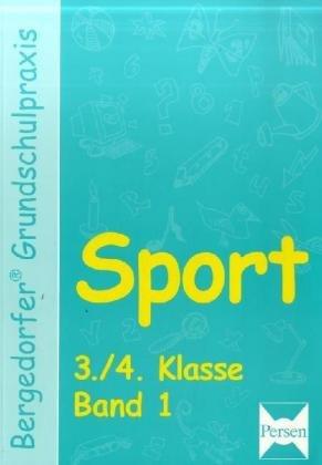 Bergedorfer Grundschulpraxis: Sport - 3./4. Klasse, Band 1