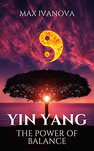 YING YANG: The Power Of Balance (Metaphysical Collection Book 5) (English Edition)