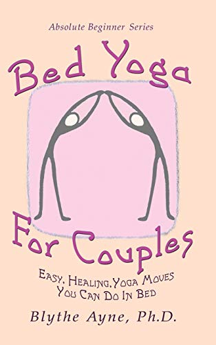 Bed Yoga for Couples: Easy, Healing, Yoga Moves You Can Do in Bed (Absolute Beginner)