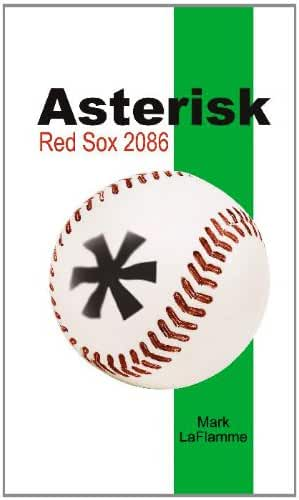 Asterisk: Red Sox 2086 (English Edition)