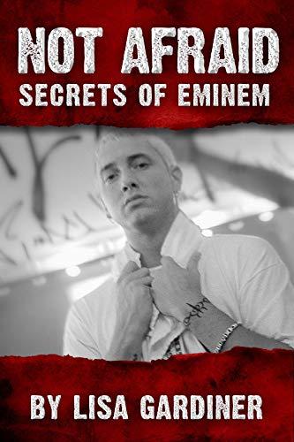 Book: Not Afraid Secrets of Eminem - Birth to 2020 by Lisa Gardiner