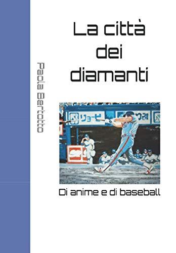 La città dei diamanti: Di anime e di baseball