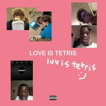 LOVE IS TETRIS* (feat. P.Y. The Leader & ELIAS The Editor)