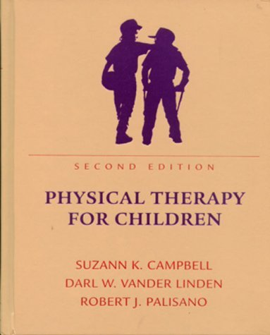 By Suzann K. Campbell, Darl W. Vander Linden: Physical Therapy for Children Second (2nd) Edition