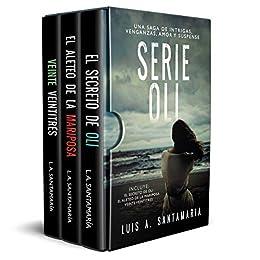Saga Oli: El secreto de Oli + El aleteo de la mariposa + Veinte veintitrés (Spanish Edition) by [Luis A. Santamaría]
