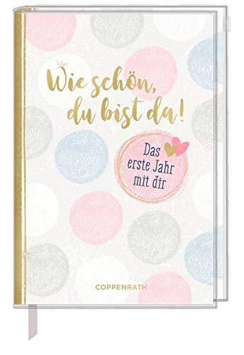 Tagebuch - Wie schön, du bist da!: Das erste Jahr mit dir (Alben & Geschenke fürs Baby)