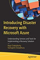 Introducing Disaster Recovery with Microsoft Azure: Understanding Services and Tools for Implementing a Recovery Solution Front Cover