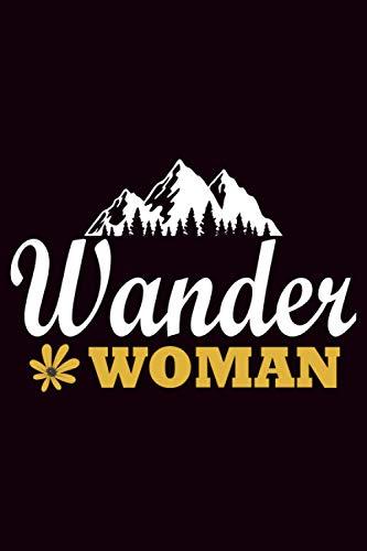 Wander woman: Wochenplaner Notizbuch Organizer Geschenk für Bergsteiger und Wanderer | Tagebuch zum Wandern, Reisen, Camping | 6x9 Zoll (ca. DIN A5) 120 Seiten, Softcover mit Matt.
