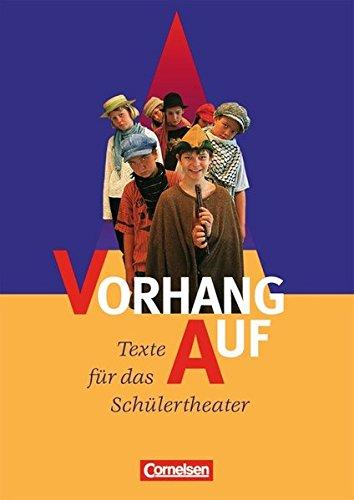 Vorhang auf: Texte für das Schülertheater 5.-8. Schuljahr