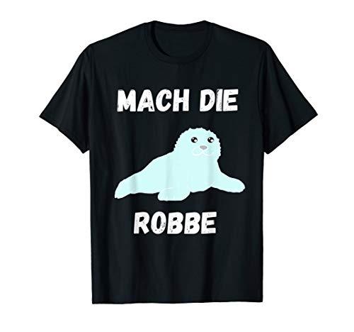 Mach die Robbe Seerobbe Seelöwe Seehunde Gymnastik T-Shirt