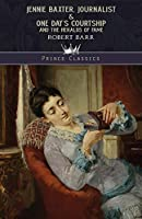 Jennie Baxter, Journalist & One Day's Courtship, and The Heralds of Fame (Prince Classics)