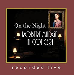 On the Night: Robert Madge In Concert