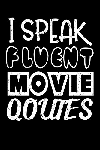 I Speak Fluent Movie Quotes: Film Movie Journal - 6