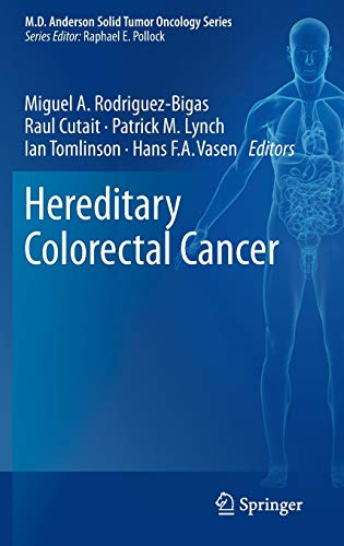 Hereditary Colorectal Cancer (MD Anderson Solid Tumor Oncology Series (5), Band 5)