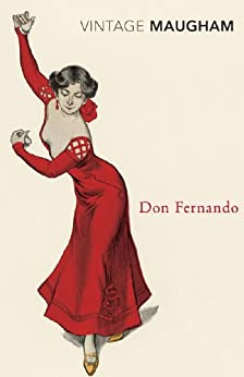 Don Fernando (Vintage Classics) by [W Somerset Maugham]