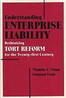 Understanding Enterprise Liability: Rethinking Tort Reform for the Twenty-First Century