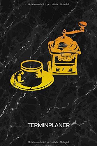 TERMINPLANER: Kaffeeliebhaber Kalender Mo. bis So. - Altmodische Kaffeemaschine Terminkalender - Vintage Wochenplaner Cappuccino Taschenkalender für ... & Termine - Retro Kaffemühle Espresso Motiv